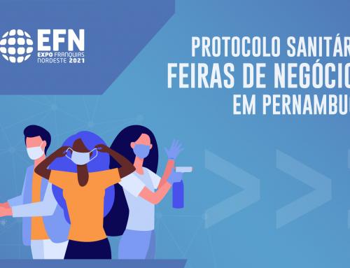 Saúde e economia andando juntos: Pernambuco é o primeiro estado brasileiro a criar um protocolo para feiras de negócio